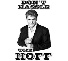 Don't hassle the Hoff Photographic Print