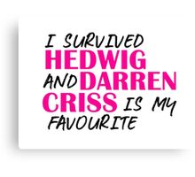 I survived Hedwig and Darren Criss is my favourite Canvas Print