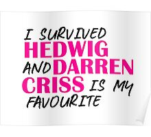I survived Hedwig and Darren Criss is my favourite Poster