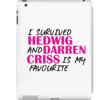 I survived Hedwig and Darren Criss is my favourite iPad Case/Skin