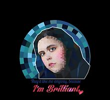 """""""I'm Brilliant!"""" - Rae Earl quote, My Mad Fat Diary by WitchDesign"""