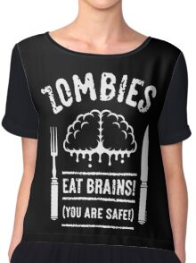 Zombies Eat Brains! You Are Safe! (White) Chiffon Top