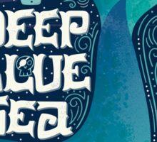 Deep blue sea. Spirit of adventure. Sticker