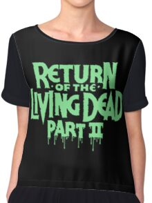 Return of the Living Dead part 2 Chiffon Top
