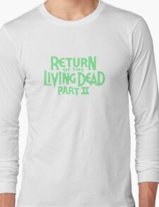 Return of the Living Dead part 2 Long Sleeve T-Shirt