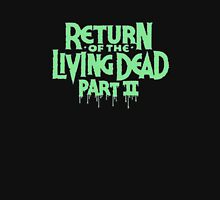 Return of the Living Dead part 2 Unisex T-Shirt