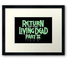 Return of the Living Dead part 2 Framed Print
