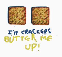 I'm crackers - butter me up Kids Tee