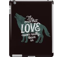 The Ones That Love Us Never Really Leave Us iPad Case/Skin