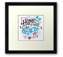 Home is where the beach is Framed Print