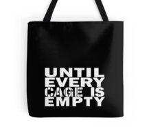Until every cage is empty Tote Bag
