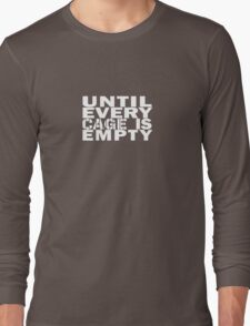 Until every cage is empty Long Sleeve T-Shirt
