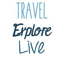 Travel Explore Live Photographic Print