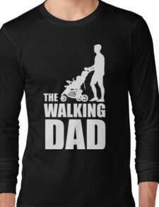 The Walking Dad Baby Carriage Long Sleeve T-Shirt