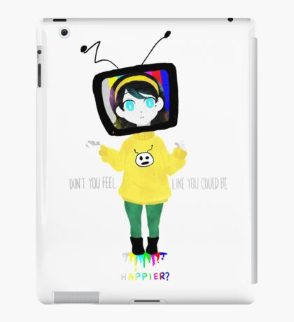 Don't you feel like you could be HAPPIER? iPad Case/Skin