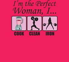 Perfect Woman (Clean Cook, Iron) Womens Fitted T-Shirt