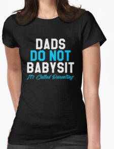 Dads Do Not Babysit Womens Fitted T-Shirt