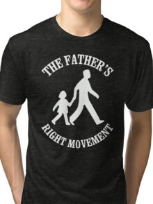 The Father's Right Movement Tri-blend T-Shirt