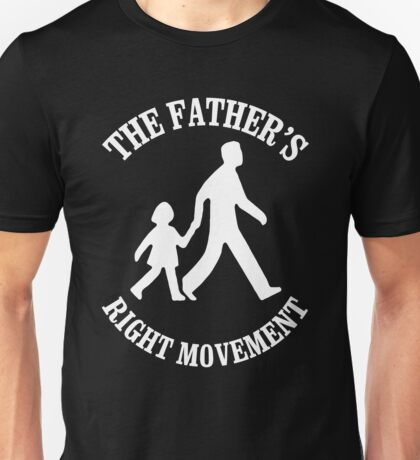 The Father's Right Movement Unisex T-Shirt