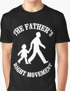 The Father's Right Movement Graphic T-Shirt