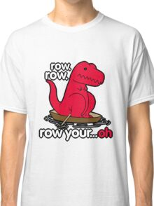 Row your boat T-Rex! Classic T-Shirt