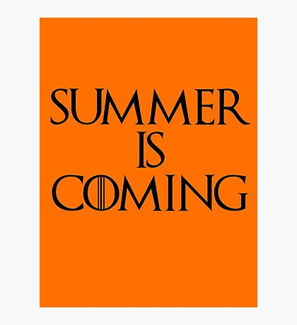 Summer is coming Photographic Print
