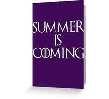 Summer is coming Greeting Card