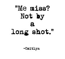 Caitlyn Quote Photographic Print