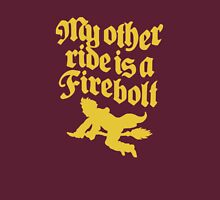 My Other Ride Is A Firebolt Unisex T-Shirt