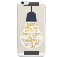 If One Only Remembers to Turn on the Light iPhone Case/Skin
