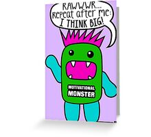 Motivational Monster I think Big! by Wishllywood ™ Greeting Card
