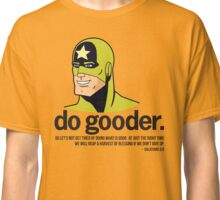 Do gooder Classic T-Shirt