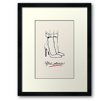 """Yes, Please!"" High Heels Framed Print"