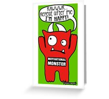 Motivational Monster I'm happy! by Wishllywood ™ Greeting Card