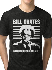 Dr Steve Brule Shirt: BILL GRATES INVENTED MICHAELSOFT Tri-blend T-Shirt