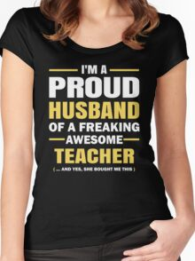 I'M A Proud Husband Of A Freaking Awesome Teacher. Women's Fitted Scoop T-Shirt