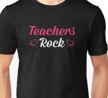 Teachers Rock. Funny Gift For Teacher. Unisex T-Shirt
