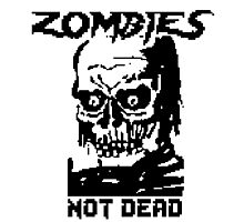 Zombies Not Dead Photographic Print