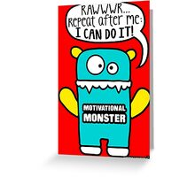 Motivational Monster I can do it! by Wishllywood ™ Greeting Card