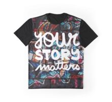 colorful hip hop grunge your story matters graffiti  Graphic T-Shirt