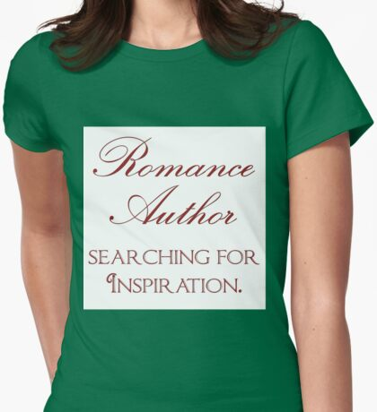 Romance Author Inspiration Womens Fitted T-Shirt