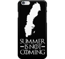 Summer is NOT coming - sweden(white text) iPhone Case/Skin