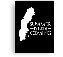 Summer is NOT coming - sweden(white text) Canvas Print