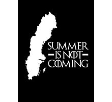 Summer is NOT coming - sweden(white text) Photographic Print