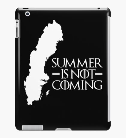 Summer is NOT coming - sweden(white text) iPad Case/Skin