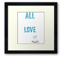 All You Need Is A Cat TShirt Adopt Pet Kids Need Love Too Womens Pets Rescue Ladies Tee Framed Print