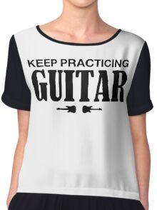 Keep Practicing Guitar Chiffon Top