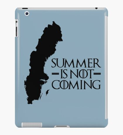 Summer is NOT coming - sweden(black text) iPad Case/Skin