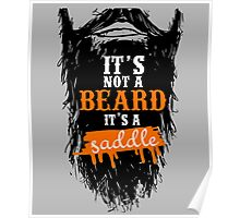 Funny Beards Lover Quotes Gift, It's Not Beard Is A Saddle T-Shirt Poster