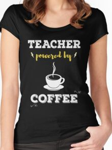 Teacher Powered By Coffee. Cool Gift. Women's Fitted Scoop T-Shirt